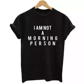 I Am Not A Morning Person Graphic Printed Tee
