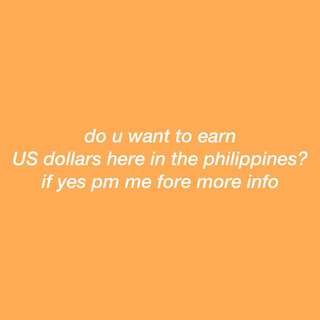 how to earn US dollars here in the Philippines