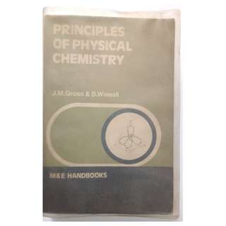 PRINCIPLES OF PHYSICAL CHEMISTRY BY J.M.GROSS & B.WISEALL