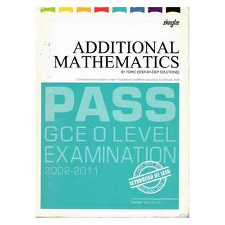 Additional Mathematics Pass GCE O Level Examination 2002-2011