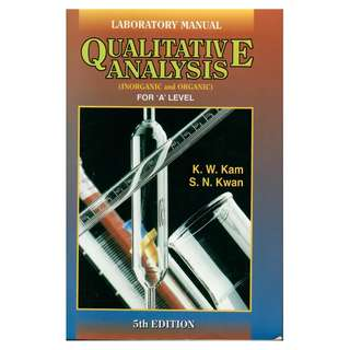 Laboratory Manual Qualitative Analysis (Inorganic and Organic) for 'A' Level