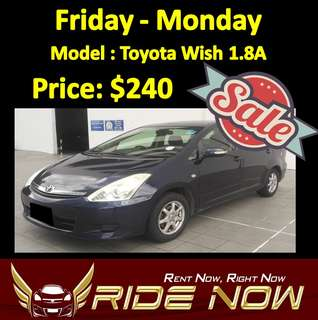 $240 Toyota Wish 1.8A Weekend Sale