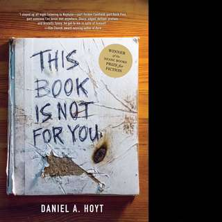 This Book Is Not for You by Daniel A. Hoyt