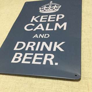 Keep Calm and Drink Beer Metal Display