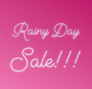 Rainy Day Sale!!!