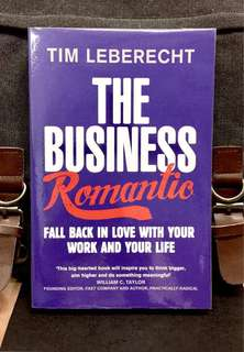# Highly Recommended《Bran-New + The Power Of Pursuing Deep Meaning & Passion Rather Than Mere Rationality & Self Interest In Work》Tim Leberecht - THE BUSINESS ROMANTIC : Fall Back In Love With Your Work And Your life