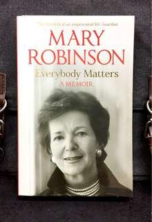 《Bran-New + An Inspiring Autobiography For The First Female President Of Ireland, & United Nations High Commissioner For Human Rights, Mary Robinson》Mary Robinson - Everybody Matters : A Memoir