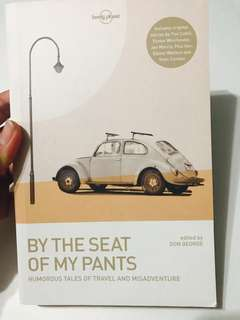 By the Seat of my Pants: Humorous Tales Of Travel and Misadventure Lonely Planet Guide