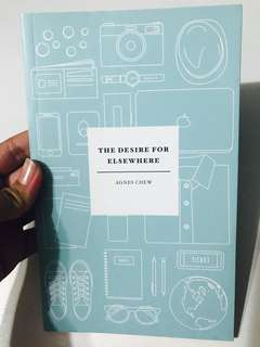 The Desire For Elsewhere by Agnes Chew