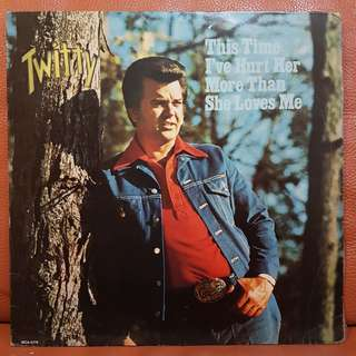 Reserved: Conway Twitty - This Time I've Hurt Her More Than She Loves Me Vinyl Record