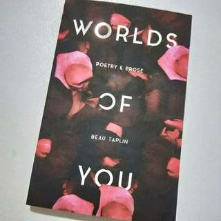 Worlds of You Poetry & Prose by Beau Taplin