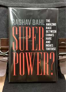 # Highly Recommended《Bran-New + Hardcover Edition + The Comparison Between China & India On How & Why They Became The Next Superpower Nations》Raghav Bahl - SUPERPOWER ? : The Amazing Race Between China's Hare and India's Tortoise
