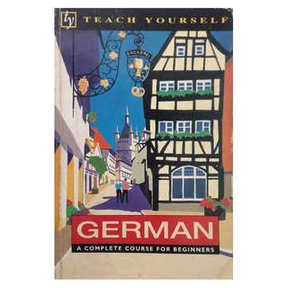 TEACH YOURSELF GERMAN - A COMPLETE COURSE FOR BEGINNERS