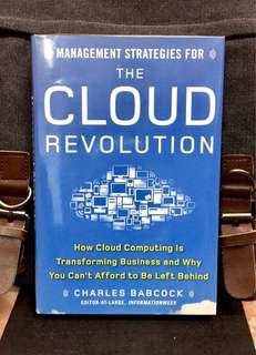 "《Bran-New + Hardcover Edition + How To Increasing Efficiency While Saving Money With ""ON-DEMAND"" Computing》MANAGEMENT STRATEGIES FOR THE CLOUD REVOLUTION : How Cloud Computing Is Transforming Business and Why You Can't Afford to Be Left Behind"