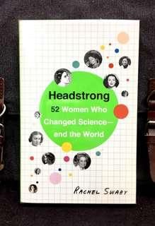 《New Book Condition + 52 Inspiring & Insightful Profiles of History's Brightest Female Scientists 》Rachel Swaby - HEADSTRONG : 52 Women Who Changed Science - And The World