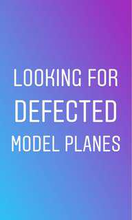 Looking for defected model planes