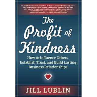 The Profit of Kindness: How to Influence Others, Establish Trust, and Build Lasting Business Relationships ebook