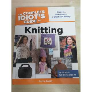The Complete Idiot's Guide To Knitting (2010) by Becca Smith