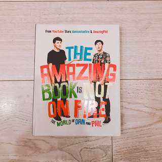 THE AMAZING BOOK IS NOT ON FIRE BY YOUTUBER DANISNOTONFIRE / DANIEL HOWELL AND AMAZINGPHIL / PHIL LESTER
