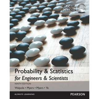 Probability & Statistics for Engineers & Scientists Global 9th Ninth Edition by Ronald E. Walpole, Raymond H. Myers, Sharon L. Myers, Keying Ye - Pearson