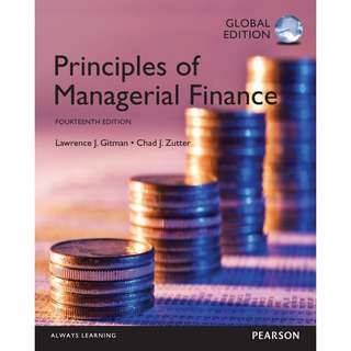 Principles of Managerial Finance Global 14th Fourteenth Edition by Lawrence J. Gitman, Chad J. Zutter - Pearson