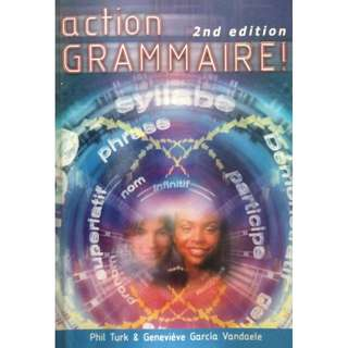 FRENCH GRAMMAR - ACTION GRAMMAIRE BY PHIL TURK & GENEVIEVE GARCIA VANDAELE