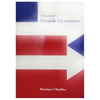 ADVANCED FRENCH GRAMMAR BY MONIQUE L'HUILLIER (796 PAGES)