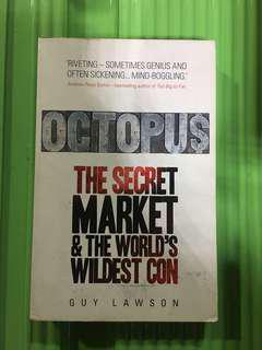 Octopus: The Secret Market & The World's Wildest Con