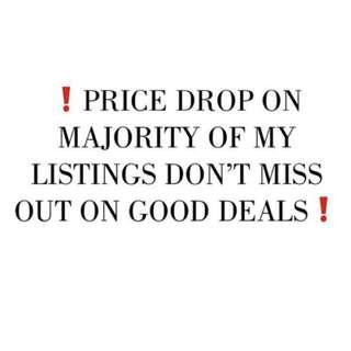 PRICE DROP ON 90% OF MY LISTINGS