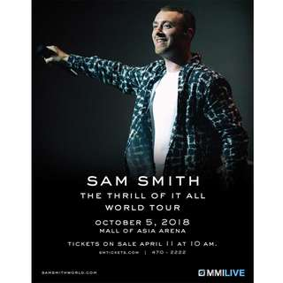 Gen Admission: SAM SMITH THE THRILL OF IT ALL WORLD TOUR (I have two seated together)