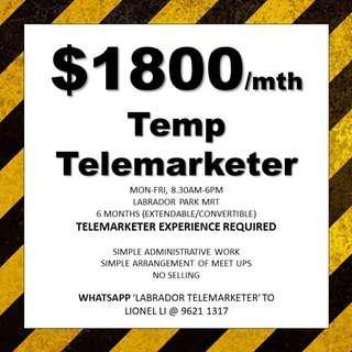 up $1800 // 3-6 months telemarketer // Immediate // Labrador Park