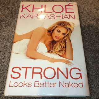 Strong looks better naked- Khloe kardashian