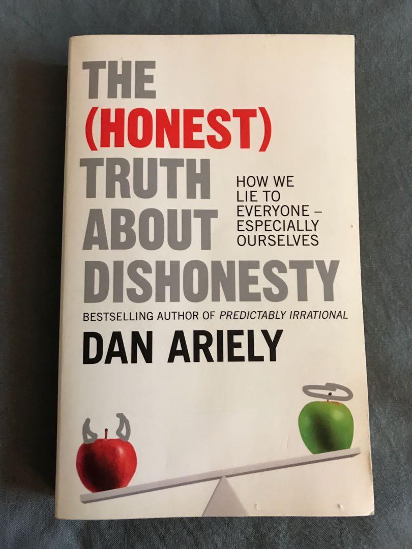 the honest truth about dishonesty how we lie to everyoneespecially ourselves