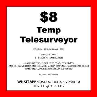 1 - 3 months telesurveyor // $8/hr // Immediate