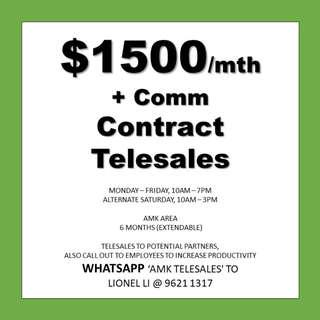 6 months Contract telesales // $1500 + Comm