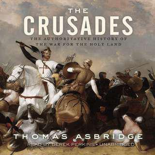 The Crusades: The Authoritative History of the War for the Holy Land (1125 Page Mega eBook)