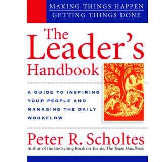 The Leader's Handbook: Making Things Happen, Getting Things Done (433 Page Mega eBook)