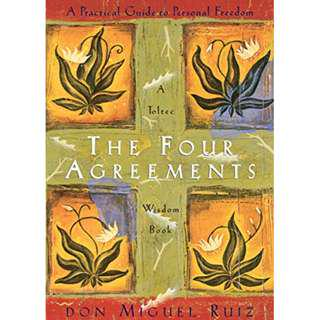 The Four Agreements: A Practical Guide to Personal Freedom (A Toltec Wisdom Book) (101 Page Mega eBook)