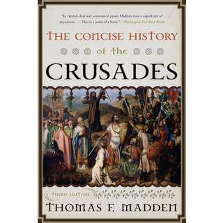 The Concise History of the Crusades (Critical Issues in World and International History) (265 Page Mega eBook)