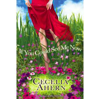 If You Could See Me Now By Cecelia Ahern (317 Page Mega eBook)