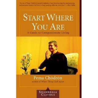 Start Where You Are: A Guide to Compassionate Living (242 Page Mega eBook)