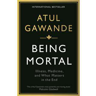 Being Mortal: Illness, Medicine and What Matters in the End (333 Page Mega eBook)