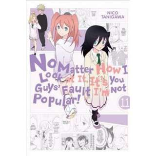 🚚 [PRE-ORDER] No Matter How I Look at It, It's You Guys' Fault I'm Not Popular!, WataMote: Volume 11 by Nico Tanigawa