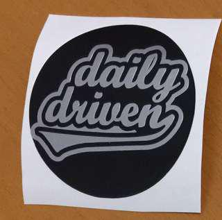 Daily Driven Sticker/Decal