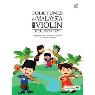 FOLK TUNES OF MALAYSIA FOR VIOLIN BEGINNERS (WITH PLAY-ALONG AUDIO ACCESS ONLINE)