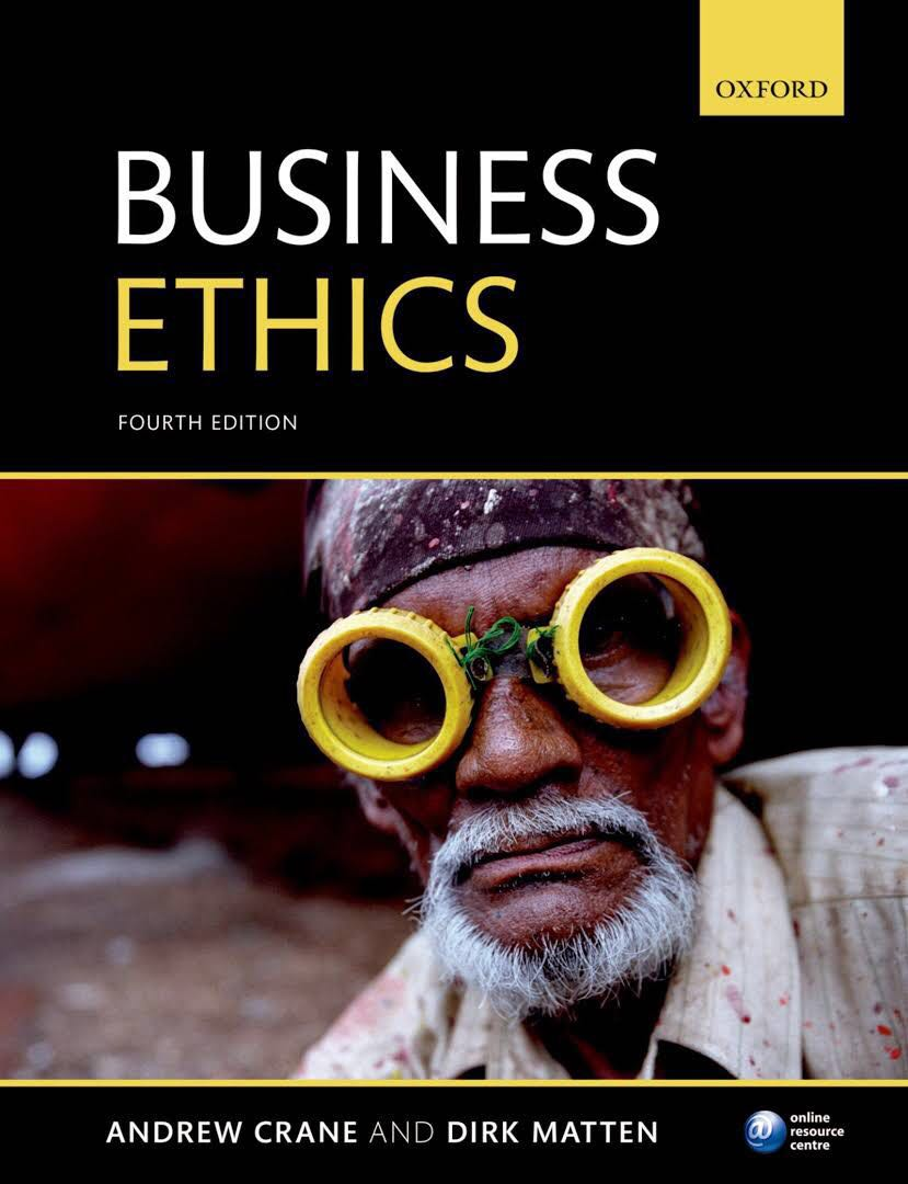 business ethics theories crane and matten Business ethics - and in particular stakeholder theory (freeman et al, 2010) - offers a critical view on the purpose of business, traditionally seen as to maximize shareholder value (friedman, 1970.