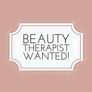 BEAUTY THERAPIST WANTED