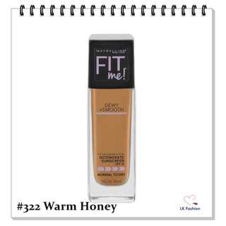 🚚 💕 Instock 💕 Maybelline Fit Me DEWY + Smooth Foundation 💋 #322 Warm Honey 💋