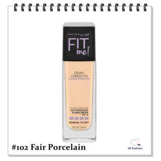 🚚 💕 Instock 💕 Maybelline Fit Me DEWY + Smooth Foundation 💋 #102 Fair Porcelain 💋