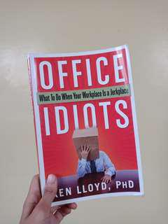 Office Idiot: What To Do When Your Workplace Is a Jerkplace